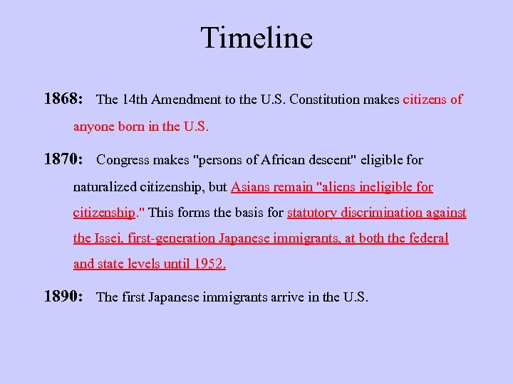 Timeline 1868: The 14 th Amendment to the U. S. Constitution makes citizens of