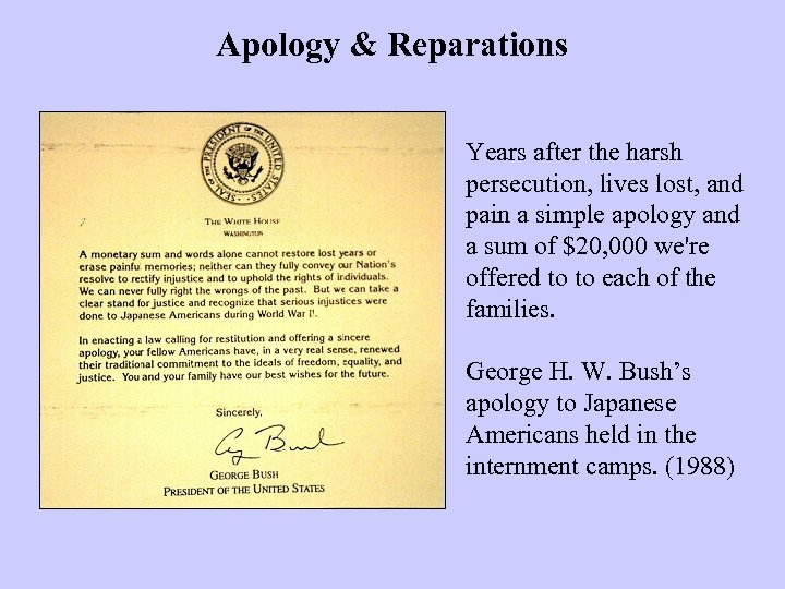 Apology & Reparations Years after the harsh persecution, lives lost, and pain a simple
