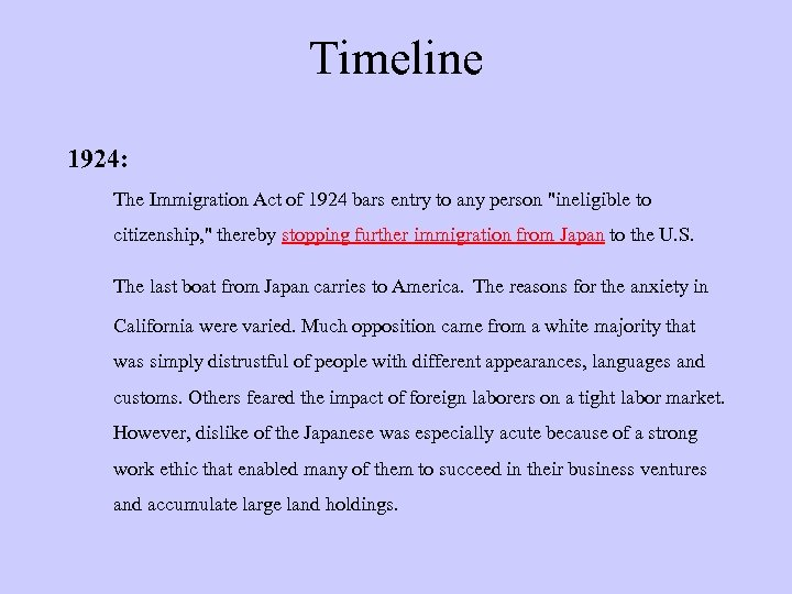 Timeline 1924: The Immigration Act of 1924 bars entry to any person