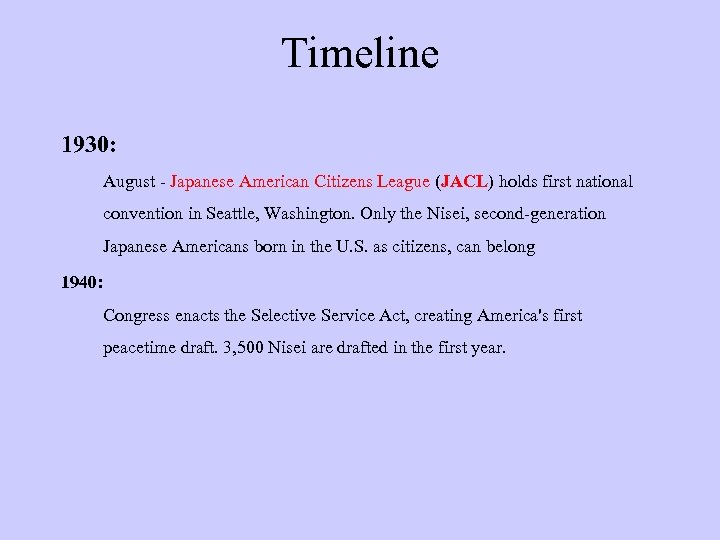 Timeline 1930: August - Japanese American Citizens League (JACL) holds first national convention in
