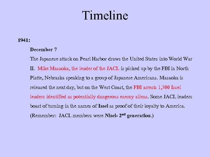 Timeline 1941: December 7 The Japanese attack on Pearl Harbor draws the United States