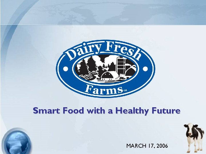 Smart Food with a Healthy Future MARCH 17, 2006