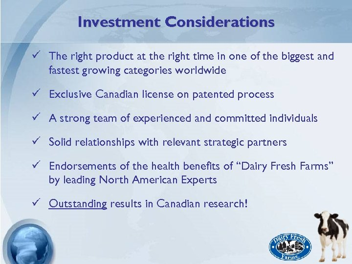 Investment Considerations ü The right product at the right time in one of the