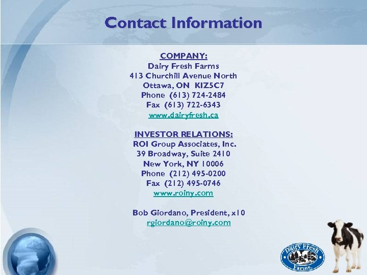 Contact Information COMPANY: Dairy Fresh Farms 413 Churchill Avenue North Ottawa, ON KIZ 5