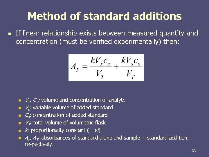 Method of standard additions n If linear relationship exists between measured quantity and concentration