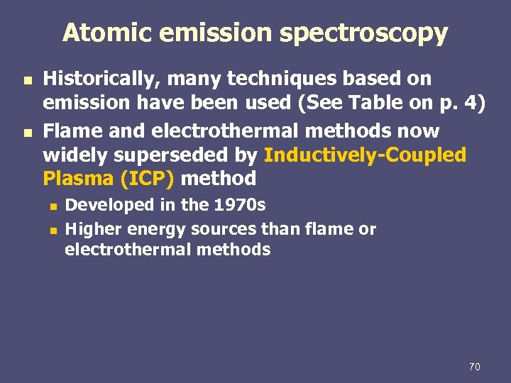 Atomic emission spectroscopy n n Historically, many techniques based on emission have been used