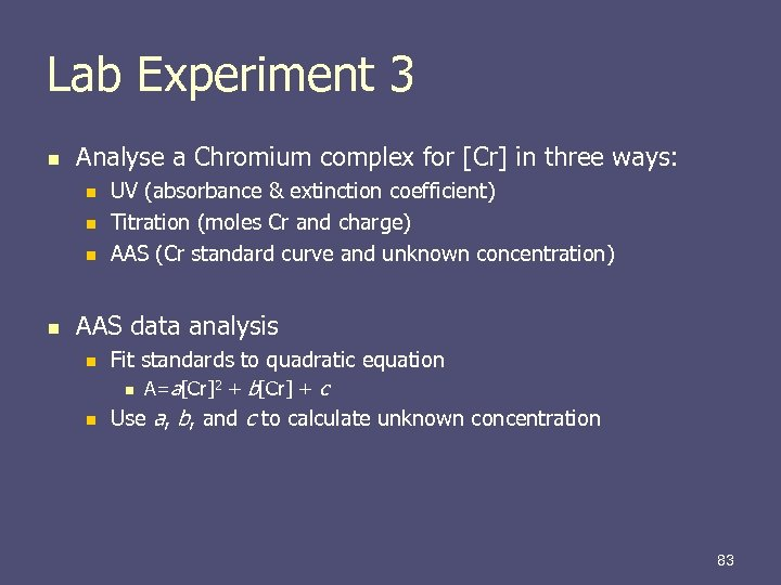 Lab Experiment 3 n Analyse a Chromium complex for [Cr] in three ways: n