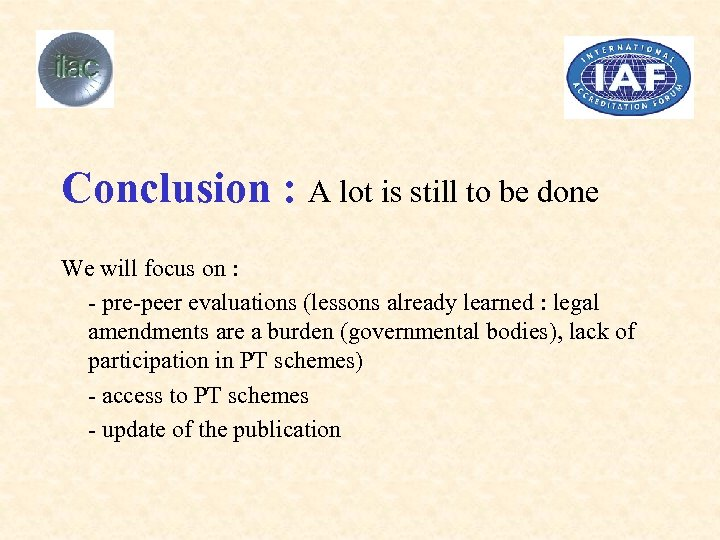 Conclusion : A lot is still to be done We will focus on :