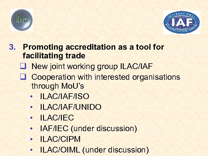 3. Promoting accreditation as a tool for facilitating trade q New joint working group