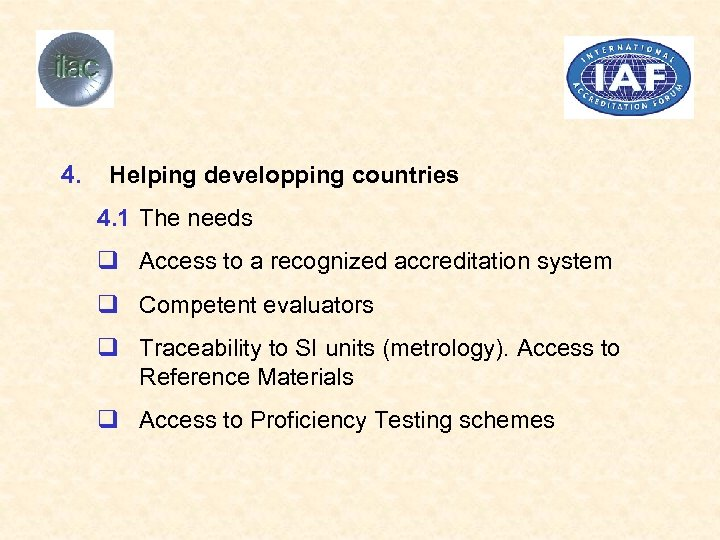 4. Helping developping countries 4. 1 The needs q Access to a recognized accreditation