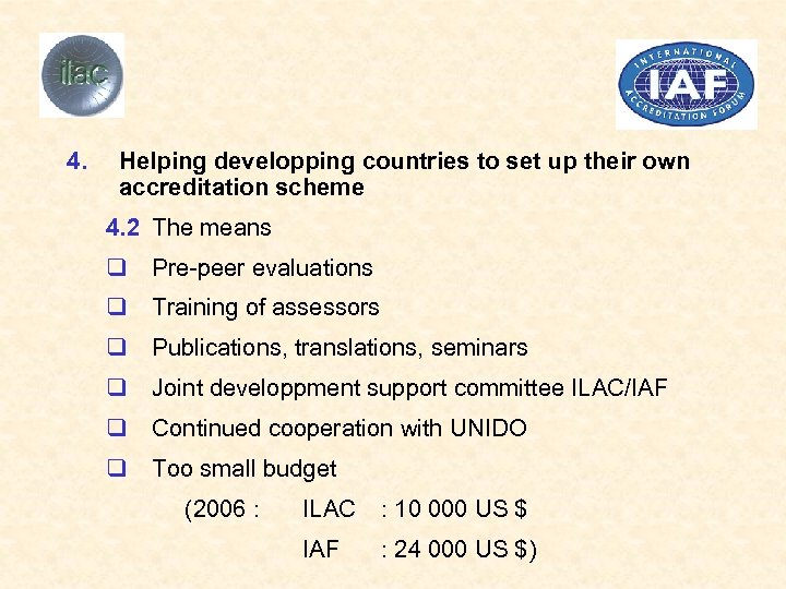 4. Helping developping countries to set up their own accreditation scheme 4. 2 The