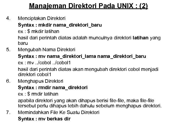 Manajeman Direktori Pada UNIX : (2) 4. 5. 6. 7. Menciptakan Direktori Syntax :