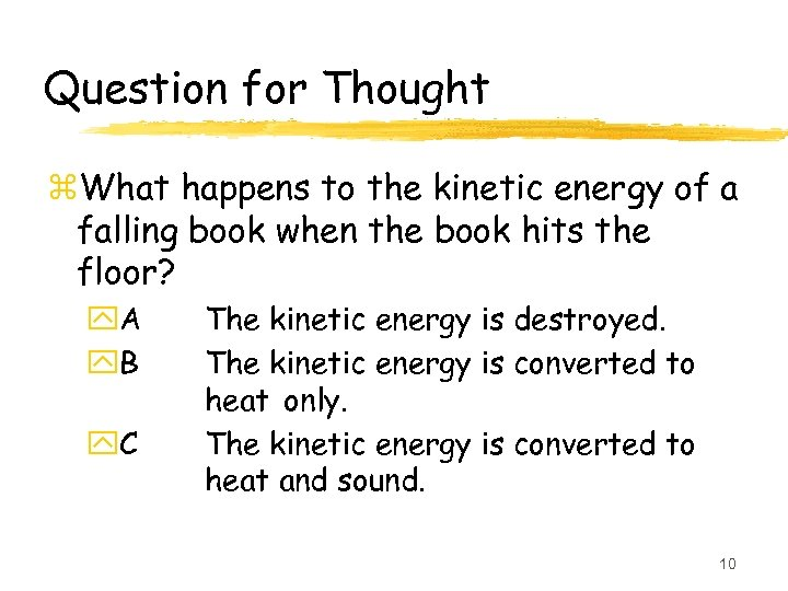 Question for Thought z. What happens to the kinetic energy of a falling book