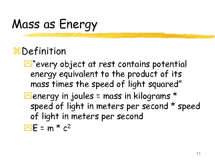 """Mass as Energy z. Definition y""""every object at rest contains potential energy equivalent to"""