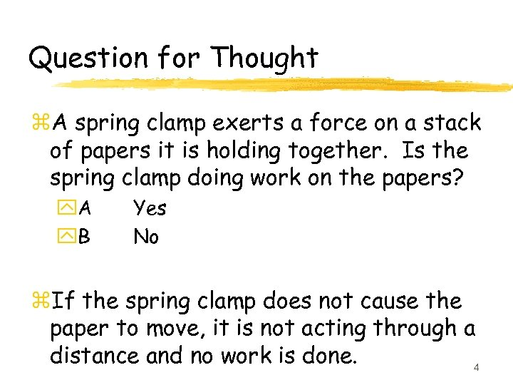 Question for Thought z. A spring clamp exerts a force on a stack of