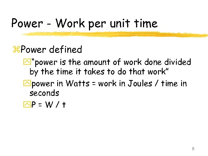"""Power - Work per unit time z. Power defined y""""power is the amount of"""