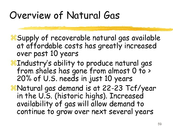 Overview of Natural Gas z. Supply of recoverable natural gas available at affordable costs