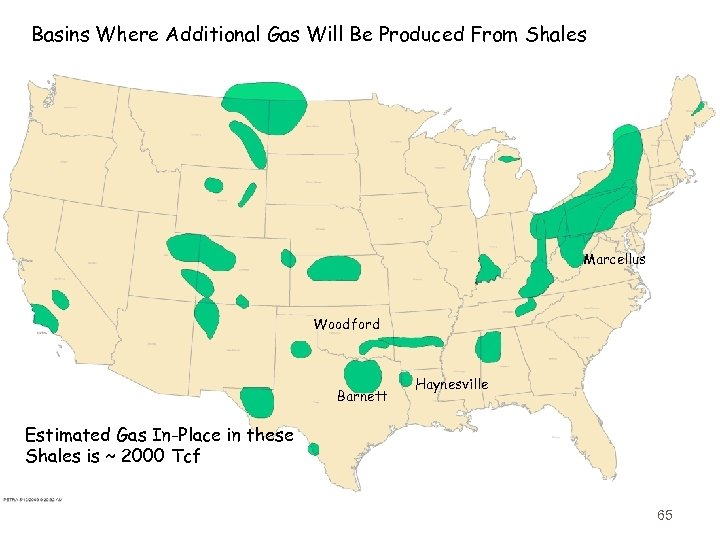 Basins Where Additional Gas Will Be Produced From Shales Marcellus Woodford Barnett Haynesville Estimated