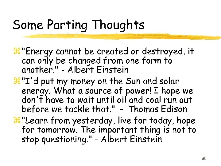 Some Parting Thoughts z