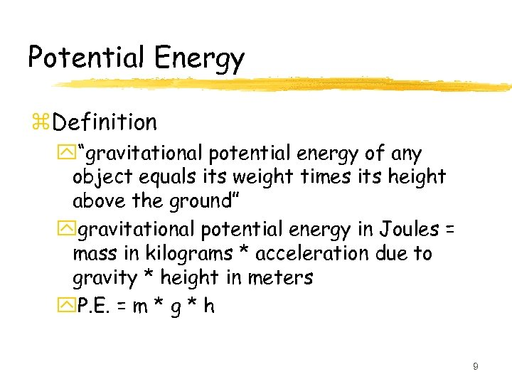 """Potential Energy z. Definition y""""gravitational potential energy of any object equals its weight times"""