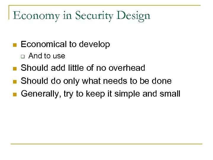 Economy in Security Design n Economical to develop q n n n And to