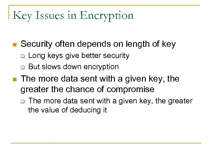 Key Issues in Encryption n Security often depends on length of key q q