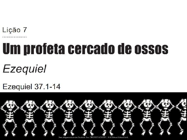"Parte integrante da revista Território Teen ""PROFESTAS HOJE"". . 2016 Editora Cultura Cristã."