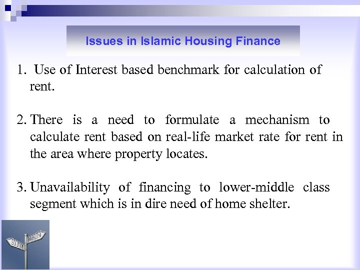 Issues in Islamic Housing Finance 1. Use of Interest based benchmark for calculation of