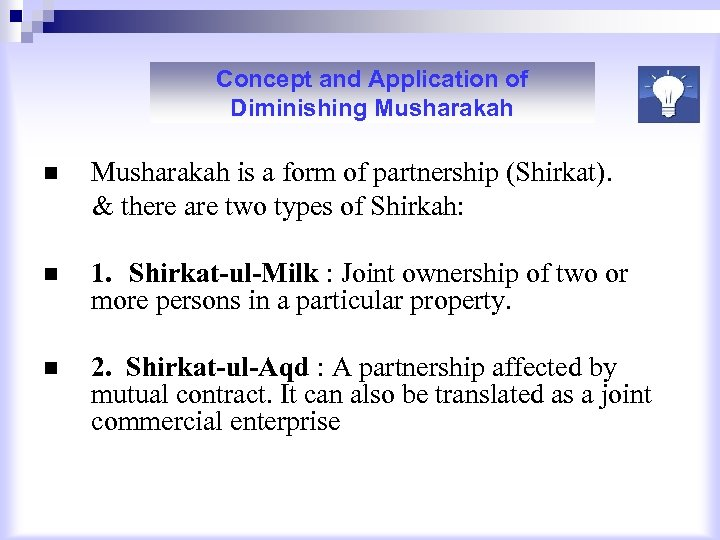 Concept and Application of Diminishing Musharakah is a form of partnership (Shirkat). & there