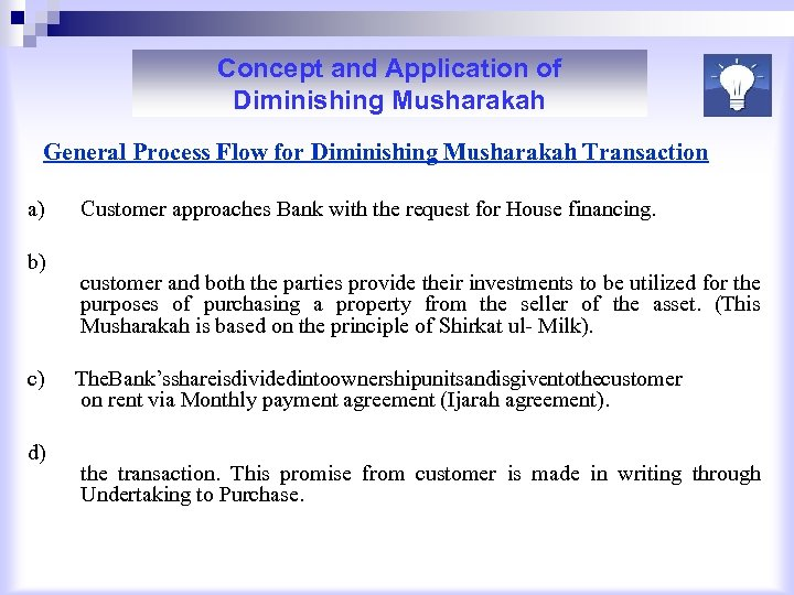Concept and Application of Diminishing Musharakah General Process Flow for Diminishing Musharakah Transaction a)