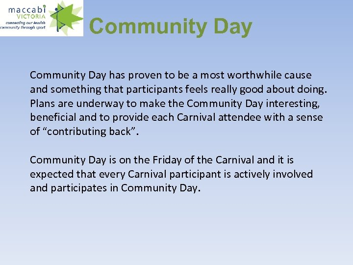 Community Day has proven to be a most worthwhile cause and something that participants