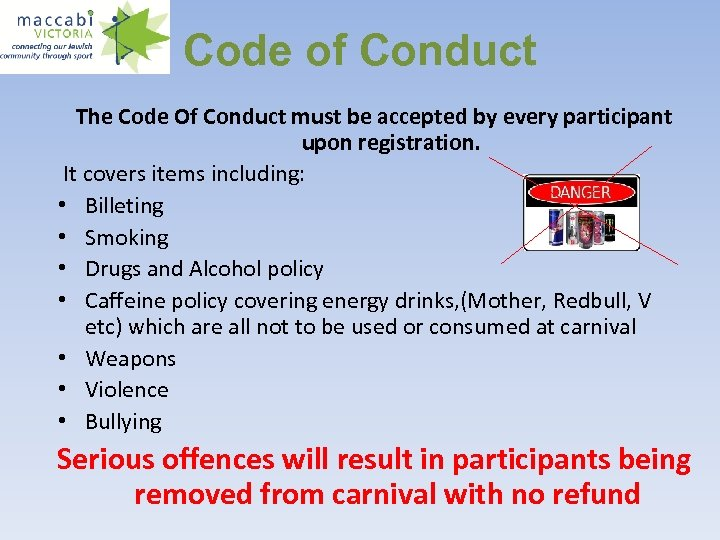 Code of Conduct The Code Of Conduct must be accepted by every participant upon