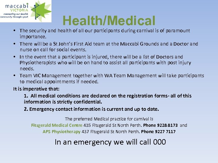 Health/Medical • The security and health of all our participants during carnival is of