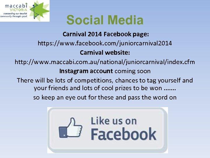 Social Media Carnival 2014 Facebook page: https: //www. facebook. com/juniorcarnival 2014 Carnival website: http:
