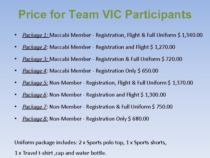 Price for Team VIC Participants • Package 1: Maccabi Member - Registration, Flight &