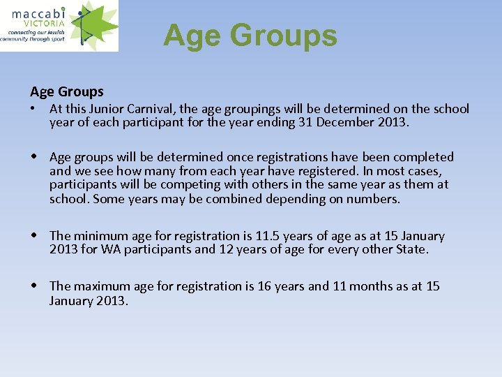 Age Groups • At this Junior Carnival, the age groupings will be determined on