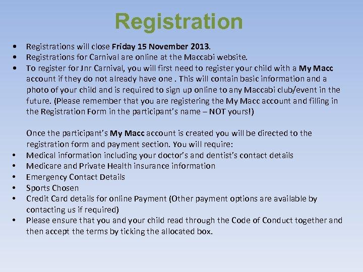 Registration • • • Registrations will close Friday 15 November 2013. Registrations for Carnival