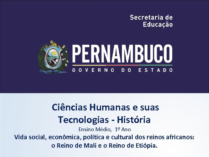 Ciências Humanas e suas Tecnologias - História Ensino Médio, 1º Ano Vida social, econômica,
