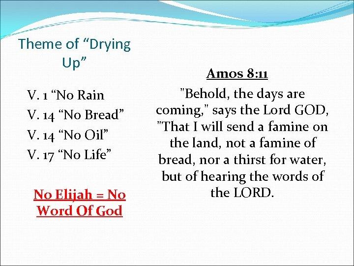 "Theme of ""Drying Up"" V. 1 ""No Rain V. 14 ""No Bread"" V. 14"