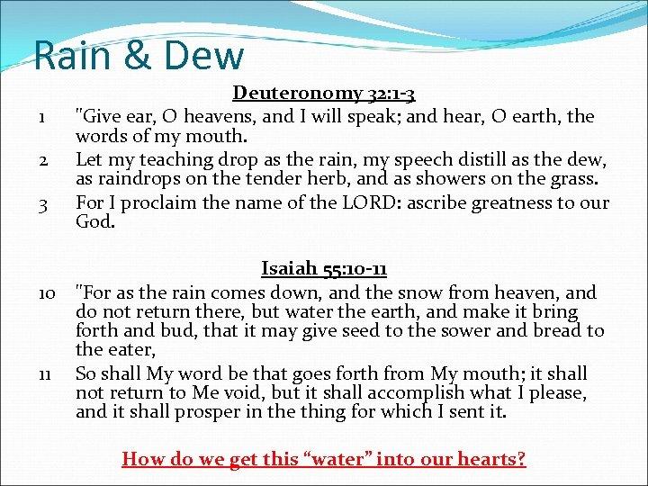 Rain & Dew 1 2 3 Deuteronomy 32: 1 -3