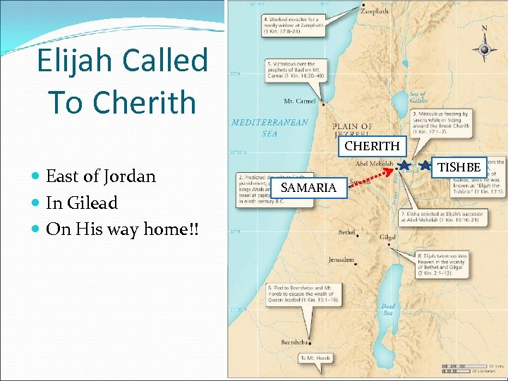 Elijah Called To Cherith CHERITH East of Jordan In Gilead On His way home!!
