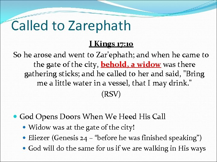 Called to Zarephath I Kings 17: 10 So he arose and went to Zar'ephath;