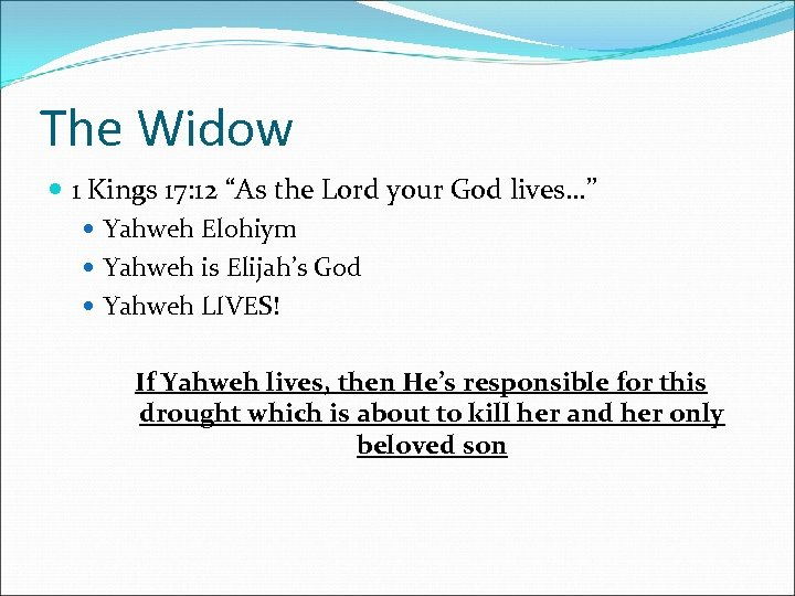 """The Widow 1 Kings 17: 12 """"As the Lord your God lives…"""" Yahweh Elohiym"""