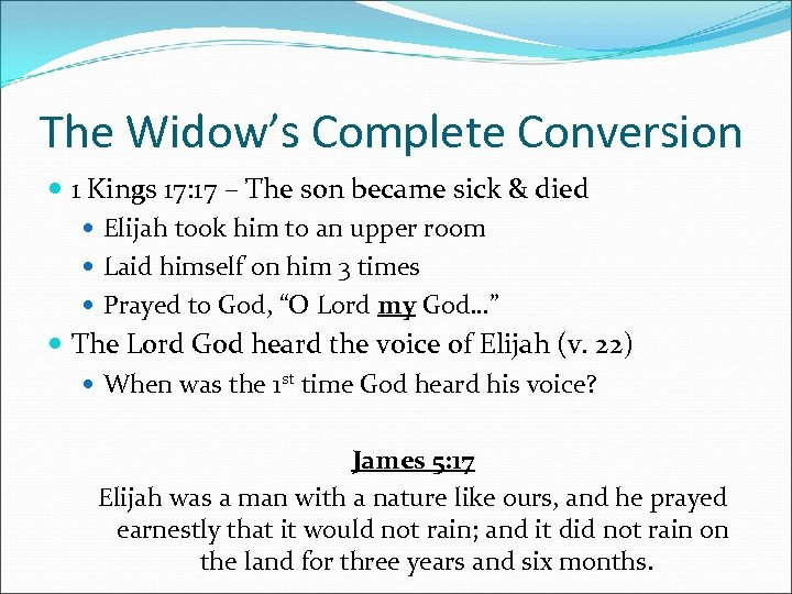 The Widow's Complete Conversion 1 Kings 17: 17 – The son became sick &