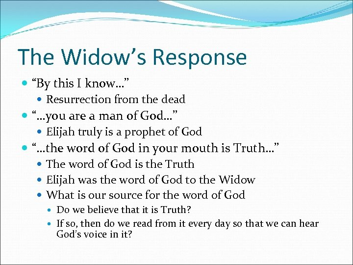"""The Widow's Response """"By this I know…"""" Resurrection from the dead """"…you are a"""