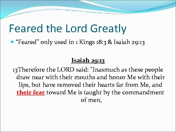 """Feared the Lord Greatly """"Feared"""" only used in 1 Kings 18: 3 & Isaiah"""
