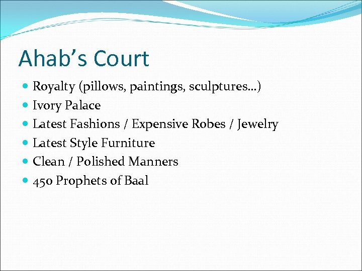 Ahab's Court Royalty (pillows, paintings, sculptures…) Ivory Palace Latest Fashions / Expensive Robes /