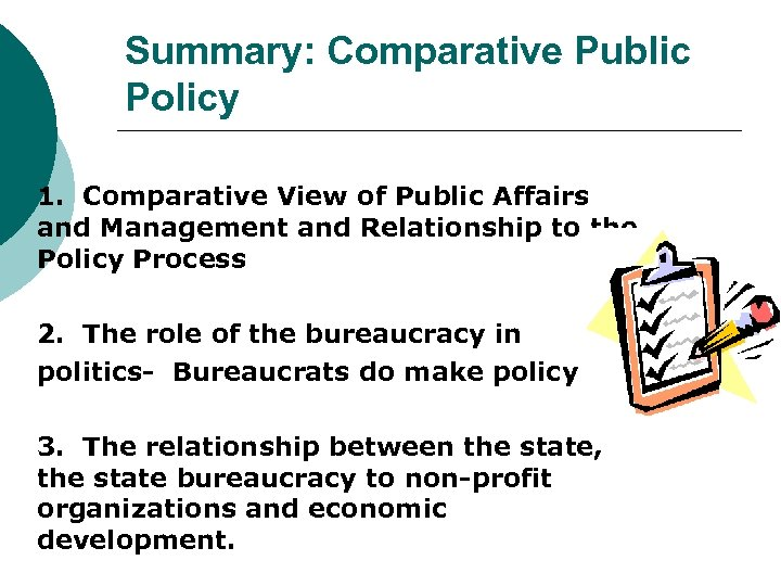Summary: Comparative Public Policy 1. Comparative View of Public Affairs and Management and Relationship