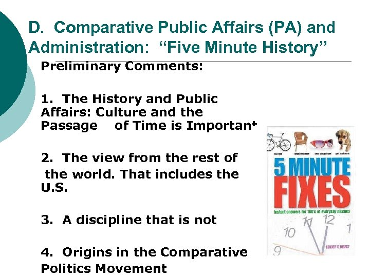 """D. Comparative Public Affairs (PA) and Administration: """"Five Minute History"""" Preliminary Comments: 1. The"""