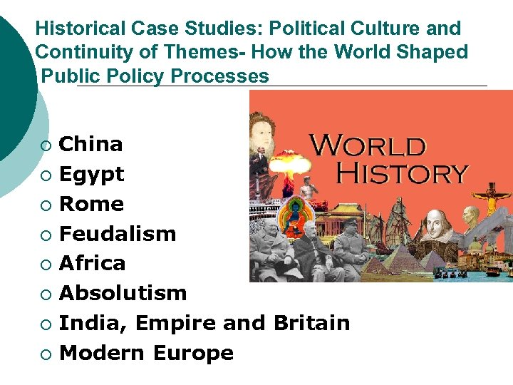 Historical Case Studies: Political Culture and Continuity of Themes- How the World Shaped Public